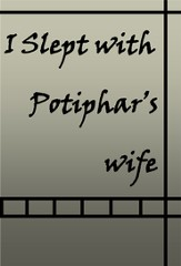 I Slept with Potiphar's Wife - eBook
