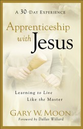 Apprenticeship with Jesus: Learning to Live Like the Master - eBook