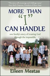 More Than I Can Handle: One Family's Story of Trusting God Through The Impossible