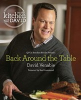 In the Kitchen with David: QVC's Resident Foodie Presents Back Around the Table - eBook