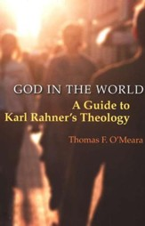 God in the World: A Guide to Karl Rahner's Theology