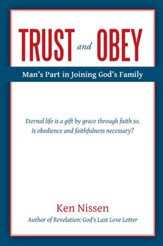 Trust and Obey: Mans Part in Joining Gods Family - eBook