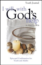 I Will With God's Help Youth Journal: Episcopal Confirmation for Youth and Adult - eBook