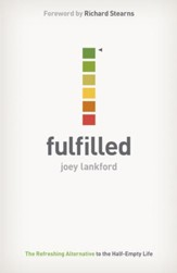 Fulfilled: The Refreshing Alternative to the Half-Empty Life - eBook