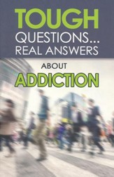 Tough Questions...Real Answers About Addiction
