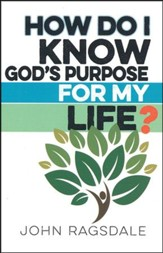 How Do I Know God's Purpose for My Life?