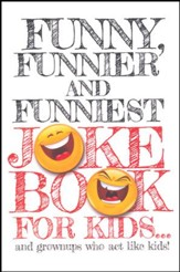 Funny, Funnier, And Funniest Joke Book