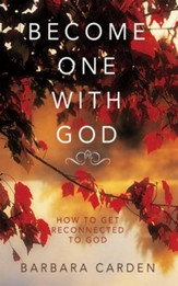 BECOME ONE WITH GOD: How to Get Reconnected to God - eBook