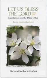 Let Us Bless the Lord, Year One: Easter through Pentecost: Meditations on the Daily Office - eBook