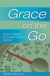 Grace on the Go: Quick Prayers for Determined Dieters: Quick Prayers for Determined Dieters - eBook