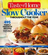 Taste Of Home Slow Cooker Throughout The Year: 350 + Family Favorites Simmering for All Seasons