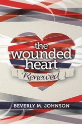 The wounded heart renewed - eBook