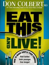 Eat This And Live: Simple Food Choices that Can Help You Feel Better, Look Younger, and Live Longer! - eBook