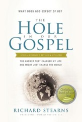 The Hole in Our Gospel Special Edition: What Does God Expect of Us? The Answer That Changed My Life and Might Just Change the World - eBook