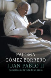 Juan Pablo II: recuerdos de la vida de un santo: (John Paul II: remebering the life of a saint) - eBook