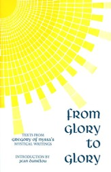 From Glory to Glory: Mystical Texts