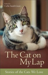 Cat on My Lap, The: Stories of the Cats We Love - eBook