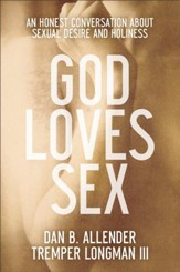 God Loves Sex: An Honest Conversation about Sexual Desire and Holiness - eBook