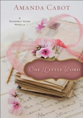 One Little Word (Ebook Shorts): A Sincerely Yours Novella - eBook