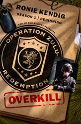 Operation Zulu Redemption: Overkill - The Beginning - eBook
