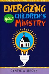 Energizing Your Childrens Ministry