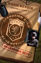 Operation Zulu Redemption: Hazardous Duty - Part 3 - eBook