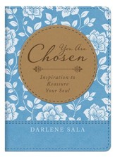 You Are Chosen: Inspiration to Reassure Your Soul - eBook