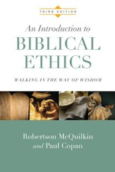 An Introduction to Biblical Ethics: Walking in the Way of Wisdom / Revised - eBook