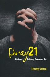 Pray 21: Believe...Belong...Become...Be.