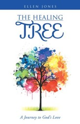 The Healing Tree: A Journey to God's Love - eBook