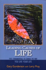 Leading Causes of Life: The Fundamentals to Change the Way You Live Your Life