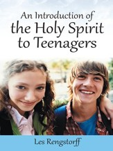 An Introduction of the Holy Spirit to Teenagers - eBook