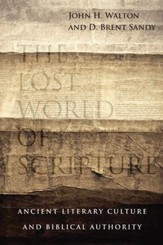 The Lost World of Scripture: Ancient Literary Culture and Biblical Authority - eBook