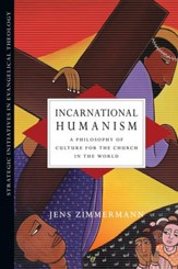 Incarnational Humanism: A Philosophy of Culture for the Church in the World - eBook