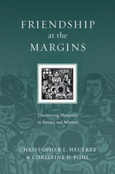 Friendship at the Margins: Discovering Mutuality in Service and Mission - eBook