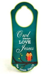 Personalized, Door Hanger with Owl, Owl Always Love Jesus