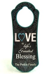 Personalized, Door Hanger, Love is Life's Greatest  Blessing