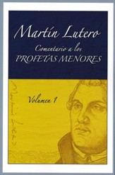 Comentario a los profetas menores, Vol. 1, Commentary on the Minor Prophets, Vol. 1