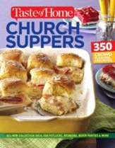 Taste of Home Church Supper Cookbook-New Edition: Feed the heart, body and spirit with 350 crowd-pleasing recipes