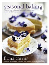 Seasonal Baking: Celebrating the Baking Year With Classic Cakes, Cupcakes, Biscuits and Delicious Treats / Digital original - eBook