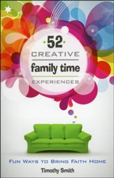 52 Creative Family Time Experiences: Fun Ways to Bring Faith Home