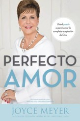 Perfect Love: You Can Experience God's Total Acceptance - eBook
