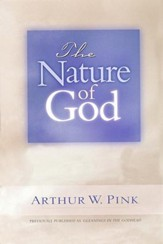 The Nature of God [A.W. Pink]