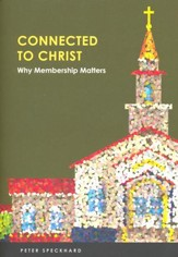 Connected to Christ: Why Membership Matters
