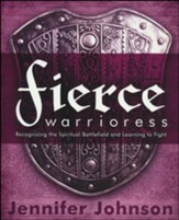Fierce Warrioress: Recognizing the Spiritual Battlefield and Learning to Fight