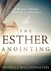 The Esther Anointing: Activating Your Divine Gifts to Make a Difference - eBook