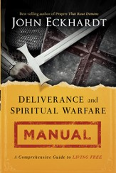 Deliverance and Spiritual Warfare Manual: A Comprehensive Guide to Living Free - eBook