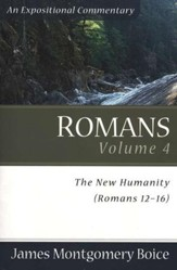Romans, Volume 4: The New Humanity (Romans 12-16) Paperback