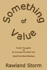 Something of Value: Poetic Thoughts of an Average Christian Guy (And Five Short Stories) - eBook