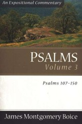 The Boice Commentary Series: Psalms, Volume 3 (107-150)